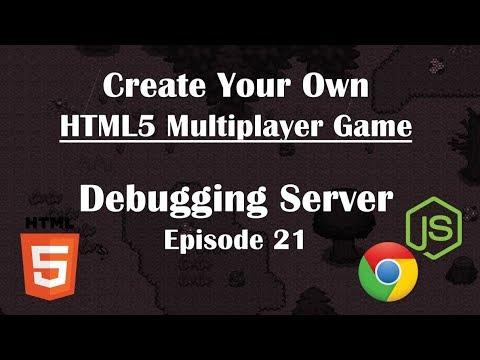 21- Making Multiplayer HTML5 Game: Debugging the Game Server  NodeJs  Tutorial Guide