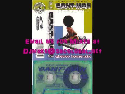 The Rebirth of Dj Gant-Man Chicago 90's Ghetto House Juke Mix Footwork B.O.B Twerk WGCI