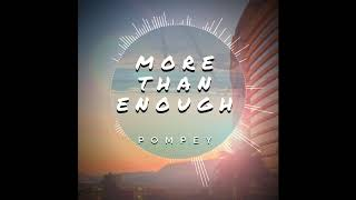 Pompey - More Than Enough