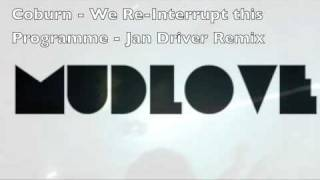 Coburn - We Re-Interrupt This Programme - Jan Driver Remix