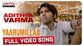 Yaarumillaa Full Video Song || Dhruv Vikram,Banita Sandhu|| Gireesaaya || Radhan
