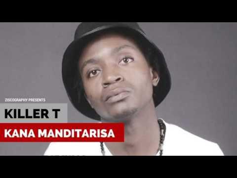 Killer T   Kana Manditarisa Zimdancehall June 2017