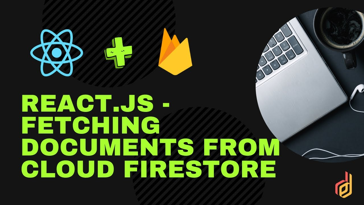 ReactJS with Firebase | Cloud Firestore- Fetching Documents From The Database Collection