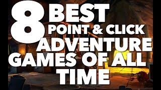 Top 8 Best Point and Click Adventure Games of all Time