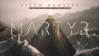 Fifth Density - Martyr (Album Version)