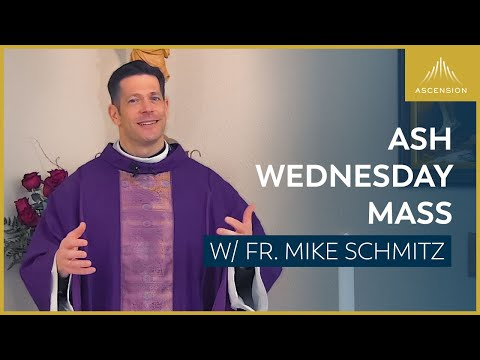Ash Wednesday - Mass with Fr. Mike Schmitz