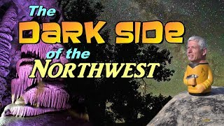 the-dark-side-of-the-northwest-caves-and-stars