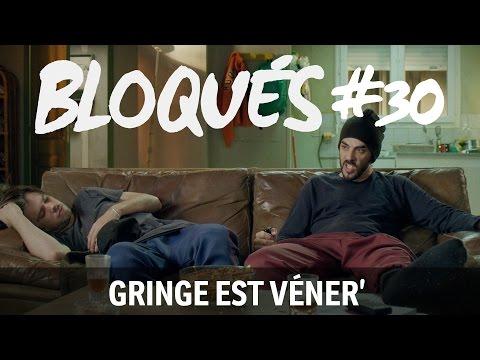 Bloqués #30 - Gringe est véner'