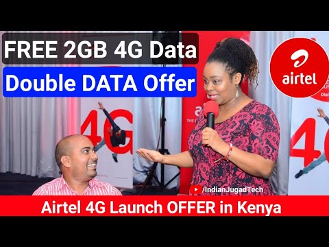 Airtel 4G 2GB FREE & Double Data OFFER | Airtel Launches 4G Services in Kenya at Nerobi & Mombasa