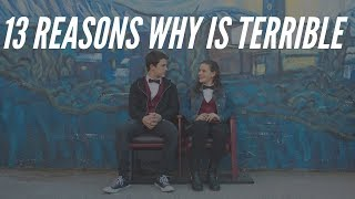 EVERYTHING WRONG WITH 13 REASONS WHY