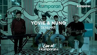 Live at kumparan Yovie Nuno Demi Hati