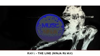 Raye - The Line (Ninja Remix)