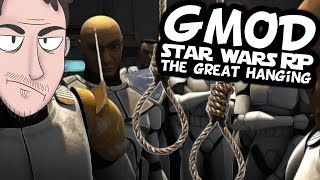 Gmod: Star Wars RP - The Great Hanging