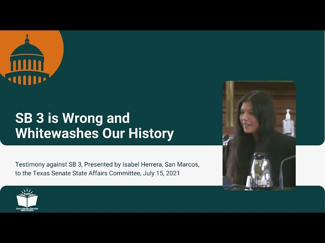SB 3 is Wrong and Whitewashes Our History – Student Testimony