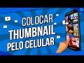 Como Colocar Thumbnail pelo Celular (Colocar Miniatura no vídeo pelo Smartphone)