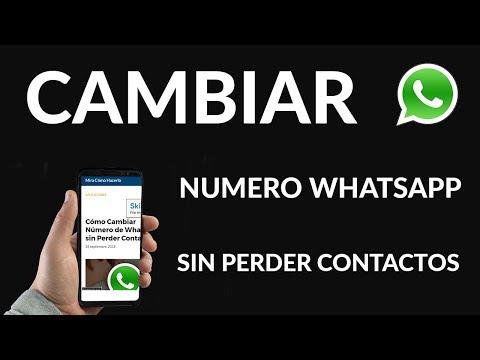 Cómo Cambiar Número de WhatsApp sin Perder Contactos
