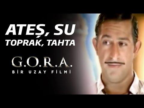 G.O.R.A. | Ateş, Su, Toprak, Tahta