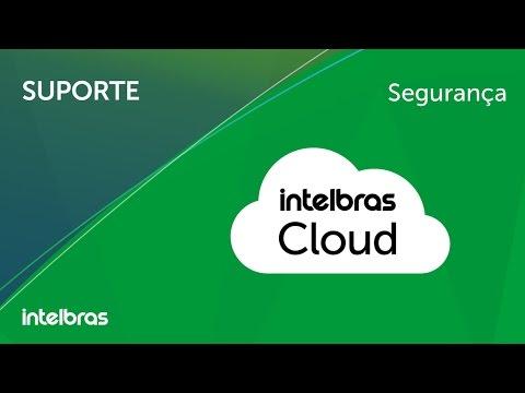 Segurança | O que é e como configurar o Intelbras Cloud? - i2128
