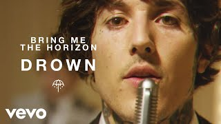 Смотреть клип Bring Me The Horizon - Drown