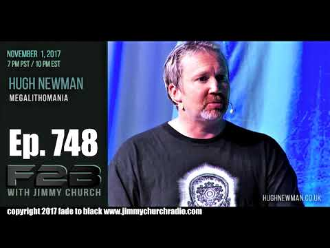 Ep. 748 FADE to BLACK Jimmy Church w/ Hugh Newman : Stone Circle Secrets : LIVE