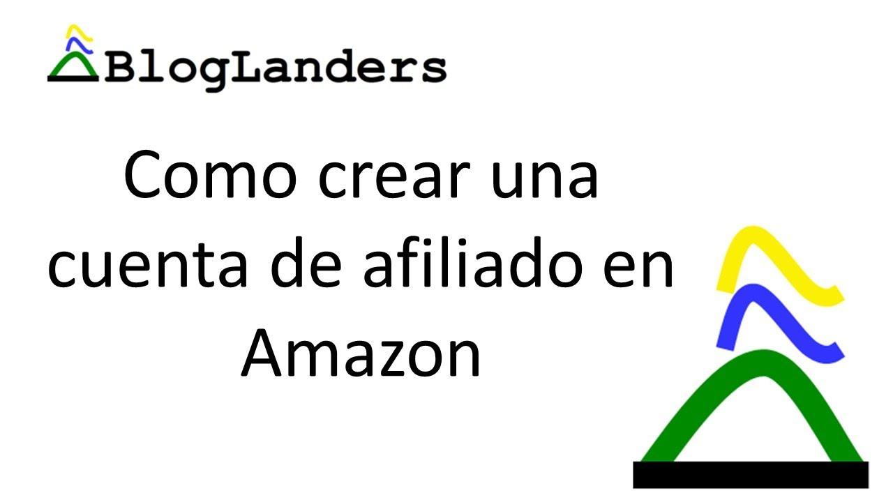 Como Crear Una Cuenta De Afiliado En Amazon Youtube