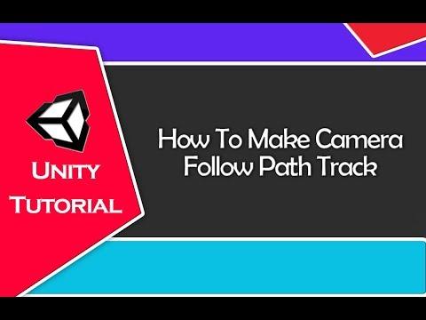 Unity Tutorial - Camera Follow Path Track