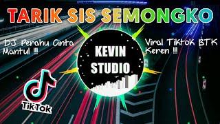 TARIK SIS SEMONGKO ! PERAHU CINTA DJ REMIX Batak by KEVIN STUDIO