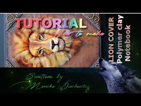 TUTORIAL How to make Lion polymer clay notebook cover PART 2/2