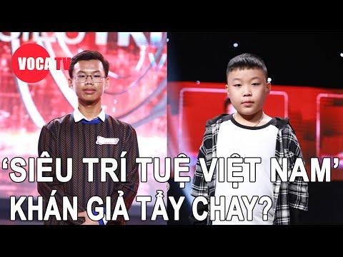Siêu trí tuệ Việt Nam bị khán giả phẫn nộ đòi tẩy chay?