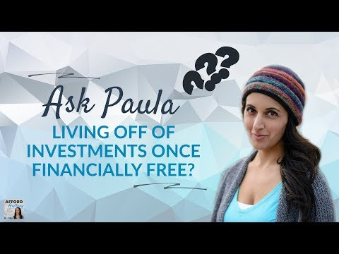 How To Live Off Of Investment Income Once Financially Independent?  | Podcast | Audio-Only