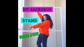 DIY   Backdrop Stand for UNDER $15!!!