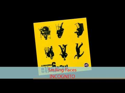 Incognito - SMILING FACES