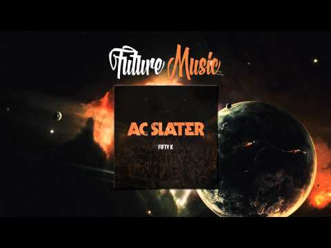 AC Slater - Fifty K