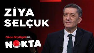 Milli Eğitim Bakanı Ziya Selçuk - Okan Bayülgen ile Nokta - 20 Nisan 2021