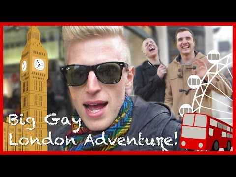 Big Gay London Adventure!