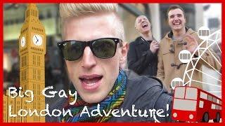 Big Gay London Adventure!