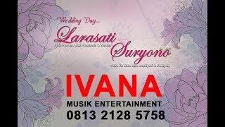LIVE STREAMING IVANA MUSIK II WEDDING DAY LARASATI & SURYONO II LIVE TANGERANG IISEASON 2