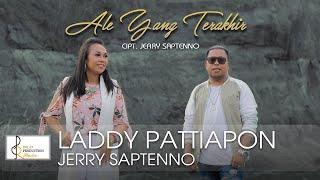 ALE YANG TERAKHIR Laddy Pattiapon & Jerry Saptenno (Official Music Video)