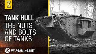 Tank Hull - The Nuts and Bolts of Tanks