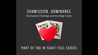 #29 The In-Sight-Full Series ~ Submission, Dominance ~ Brought to you by the B.E.M Collective