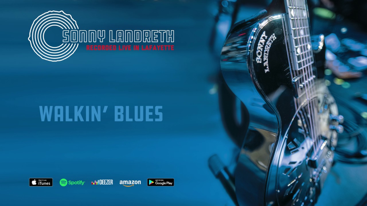 sonny-landreth-walkin-blues-recorded-live-in-lafayette-mascotlabelgroup