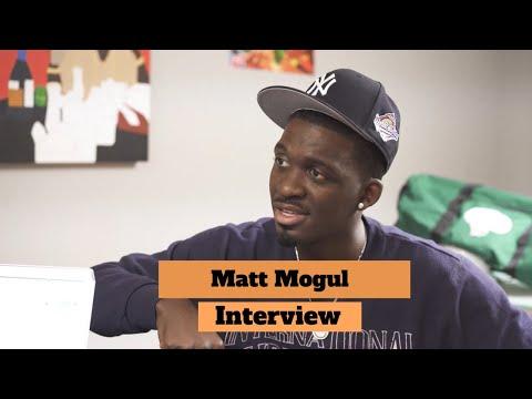 The Matt Mogul Interview