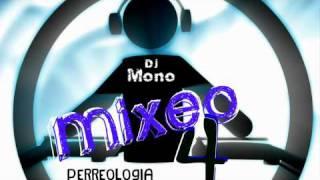 Alexis y Fido Dj Mono Mixeo 4 (Perreologia-Album)