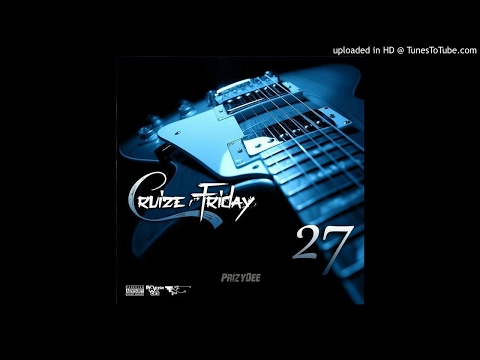 Papzin & Crew - Cruize Friday 27 (Mixed By PrizyDee) (19 May 2017)