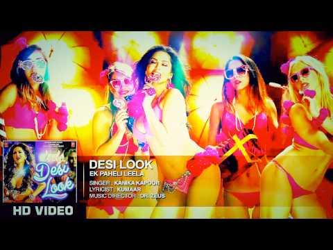 Desi Look' FULL Song With LYRICS | Sunny Leone | Kanika Kapoor | Ek Paheli Leela