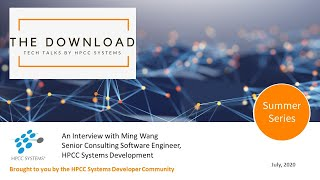 """The Download Tech Talks by HPCC Systems   An Interview with Ming Wang"""