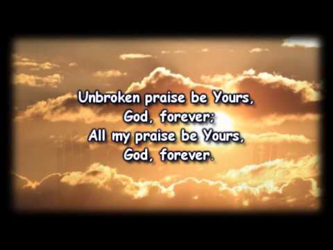 Unbroken Praise   Matt Redman Worship Video with lyrics