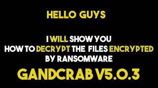 How To Decrypt Files Encrypted By Gandcrab V5 0 3 Ransomware