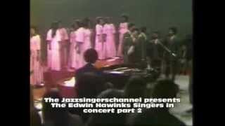 The Edwin Hawkins Singers in concert part 2 To My Fathers House