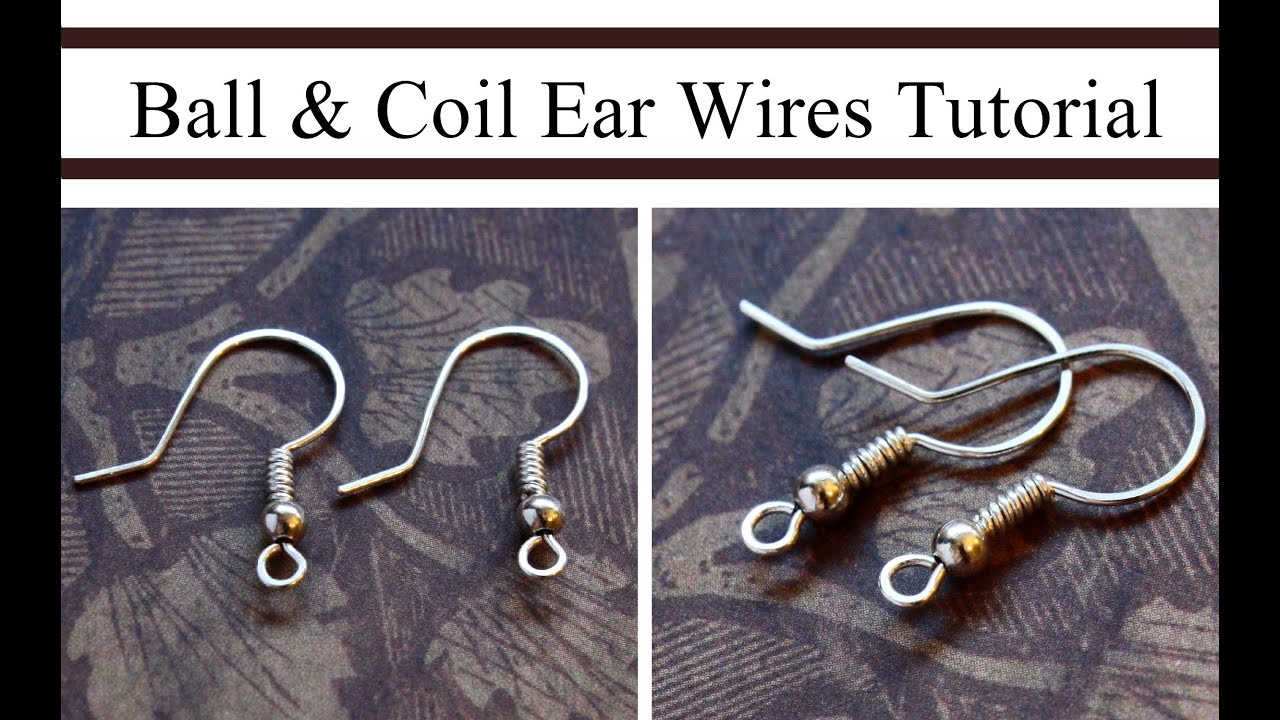 How to Make Ball & Coil French Hook Ear Wires - YouTube